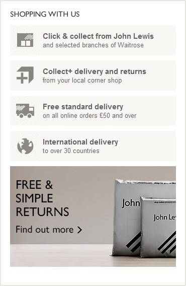 'Free returns' is a great incentive and encourages people to click before making a purchase, to see what rights John Lewis offer before making a commitment.